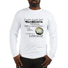 Littleneck... Long Sleeve T-Shirt