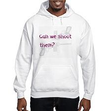 Can we shoot them Hoodie Sweatshirt