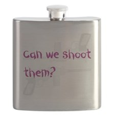 Can we shoot them Flask