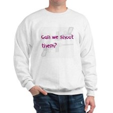 Can we shoot them Sweater