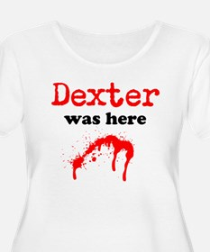 Dexter was here Plus Size T-Shirt