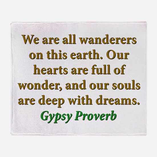 We Are All Wanderers On This Earth Throw Blanket