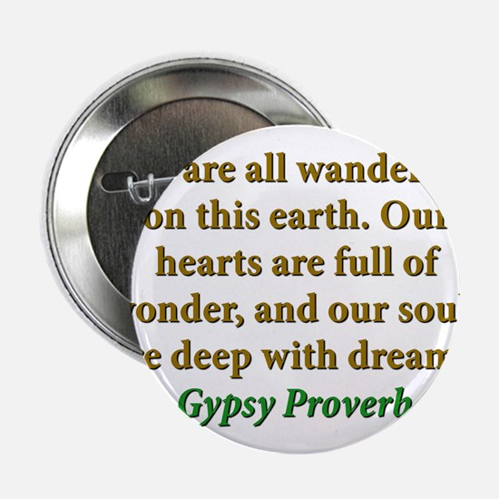 """We Are All Wanderers On This Earth 2.25"""" Button"""