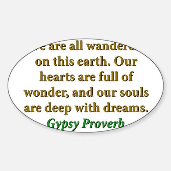 We Are All Wanderers On This Earth Sticker (Oval)
