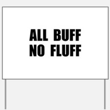 All Buff No Fluff Yard Sign
