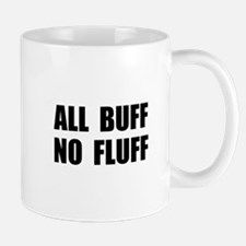 All Buff No Fluff Mugs