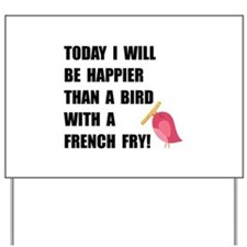 Bird With French Fry Yard Sign