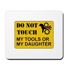 Do Not Touch Daughter Mousepad