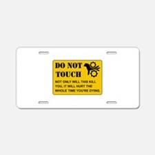 Do Not Touch Dying Aluminum License Plate