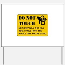 Do Not Touch Dying Yard Sign