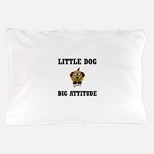 Dog Big Attitude Pillow Case