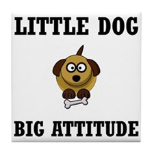 Dog Big Attitude Tile Coaster