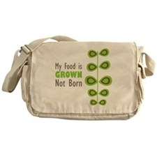 My food is grown not born Messenger Bag