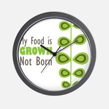 My food is grown not born Wall Clock