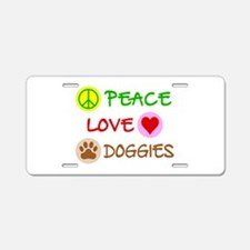 Peace-Love-Doggies Aluminum License Plate