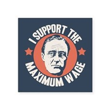 "FDR Maximum Wage Square Sticker 3"" x 3"""