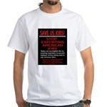 Buy American - Save US Jobs! White T-Shirt