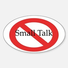 No Small Talk Oval Decal