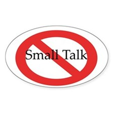 No Small Talk Oval Stickers