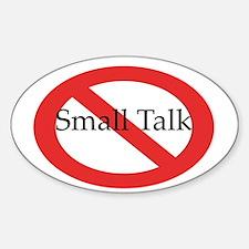 No Small Talk Oval Stickers