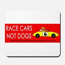 Race Cars, Not Dogs Mousepad