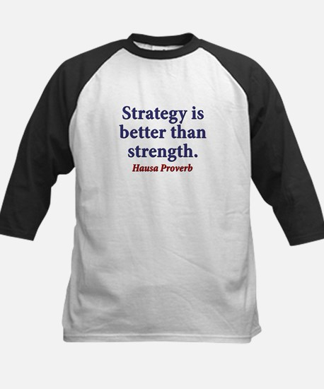 Strategy Is Better Than Strength Tee