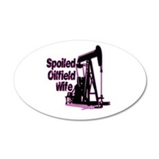 Spoiled Oilfield Decal and Stickers 20x12 Oval Wal