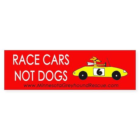 Race Cars, Not Dogs Bumper Sticker