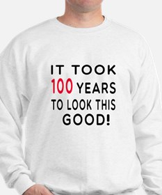 It Took 100 Birthday Designs Sweatshirt