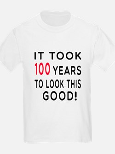 It Took 100 Birthday Designs T-Shirt