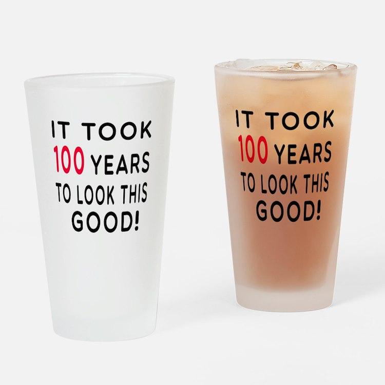 It Took 100 Birthday Designs Drinking Glass
