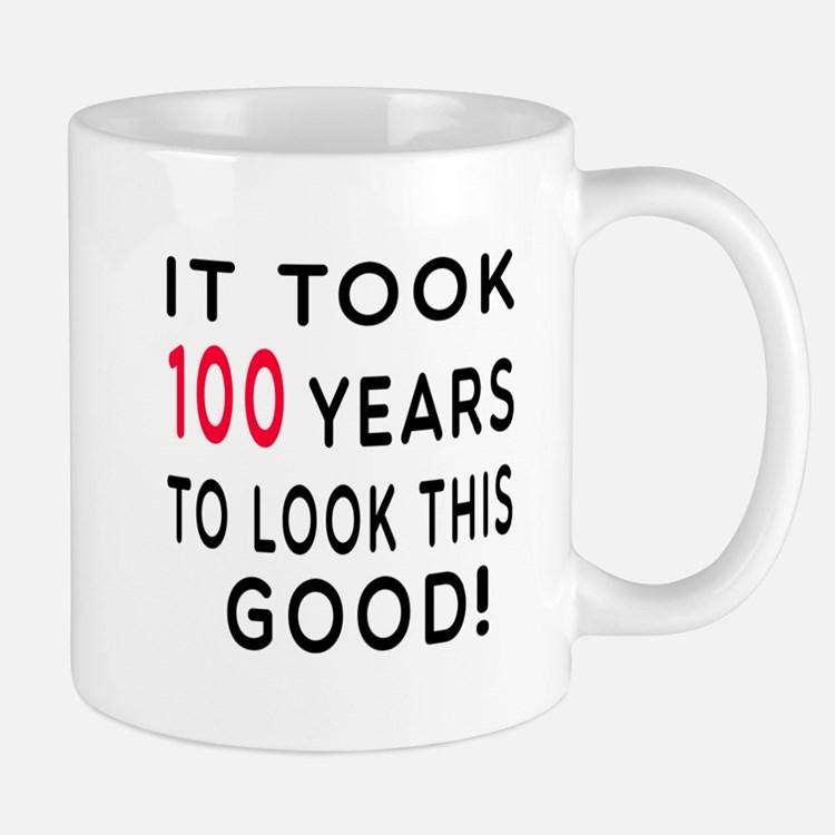 It Took 100 Birthday Designs Mug