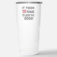 It Took 100 Birthday Designs Travel Mug