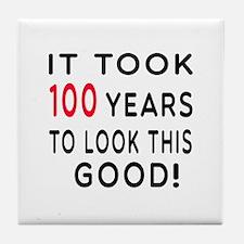 It Took 100 Birthday Designs Tile Coaster