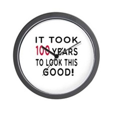 It Took 100 Birthday Designs Wall Clock