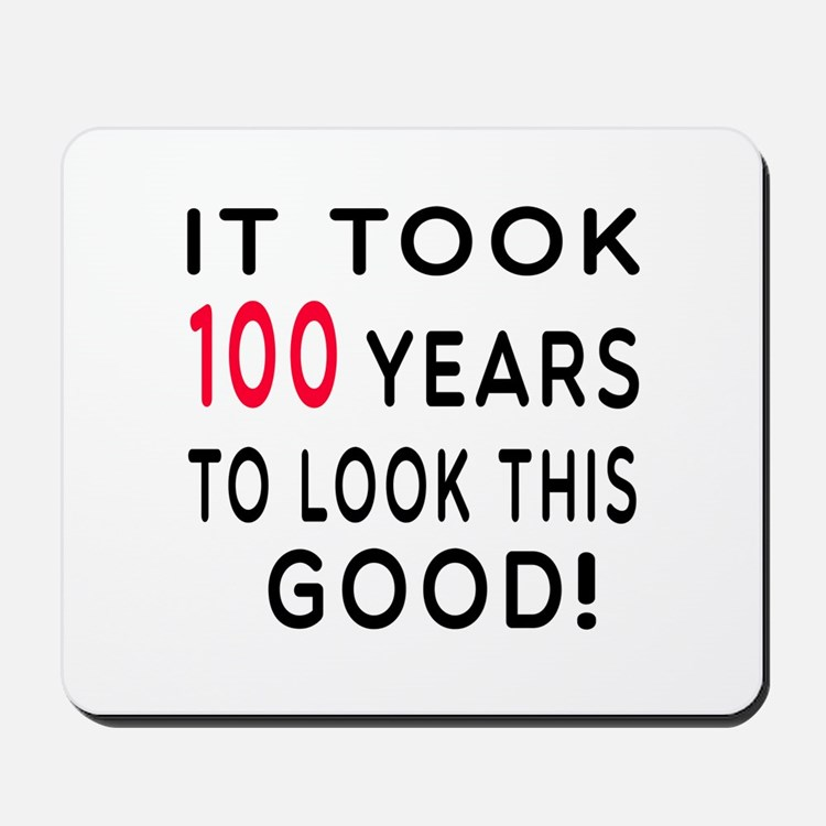 It Took 100 Birthday Designs Mousepad