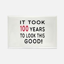 It Took 100 Birthday Designs Rectangle Magnet