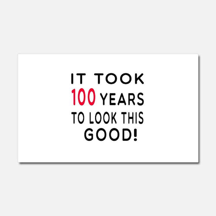 It Took 100 Birthday Designs Car Magnet 20 x 12