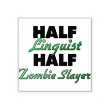 Half Linguist Half Zombie Slayer Sticker