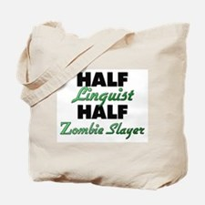 Half Linguist Half Zombie Slayer Tote Bag