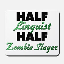 Half Linguist Half Zombie Slayer Mousepad