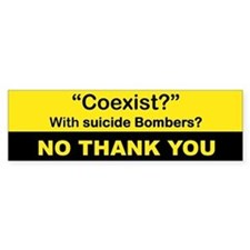 COEXIST WITH SUICIDE BOMBERS NO THANK YOU Bumper S