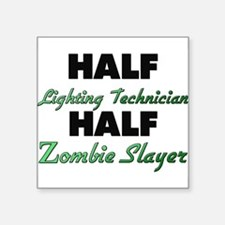 Half Lighting Technician Half Zombie Slayer Sticke