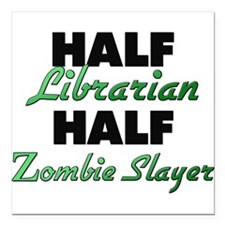 Half Librarian Half Zombie Slayer Square Car Magne