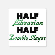 Half Librarian Half Zombie Slayer Sticker