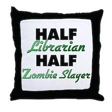 Half Librarian Half Zombie Slayer Throw Pillow