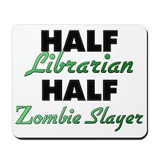 Half Librarian Half Zombie Slayer Mousepad