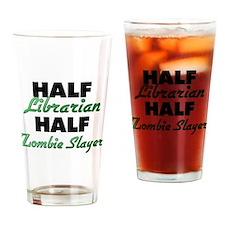Half Librarian Half Zombie Slayer Drinking Glass