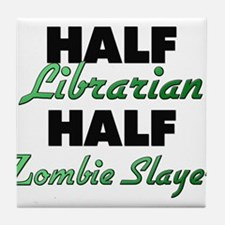 Half Librarian Half Zombie Slayer Tile Coaster