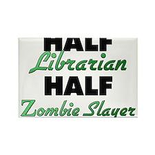 Half Librarian Half Zombie Slayer Magnets